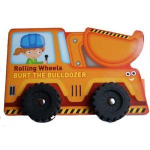 Rolling Wheels: Burt the Bulldozer